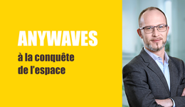 Anywaves, les antennes made in France dans la course au New Space