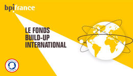 Le Fonds Build-up International, un nouvel outil au service de l'internationalisation des entreprises françaises