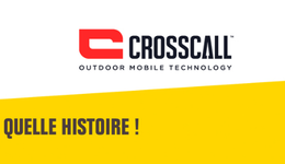 Quelle histoire : Crosscall muscle le smartphone