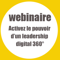 Activez le pouvoir d'un Leadership Digital 360°